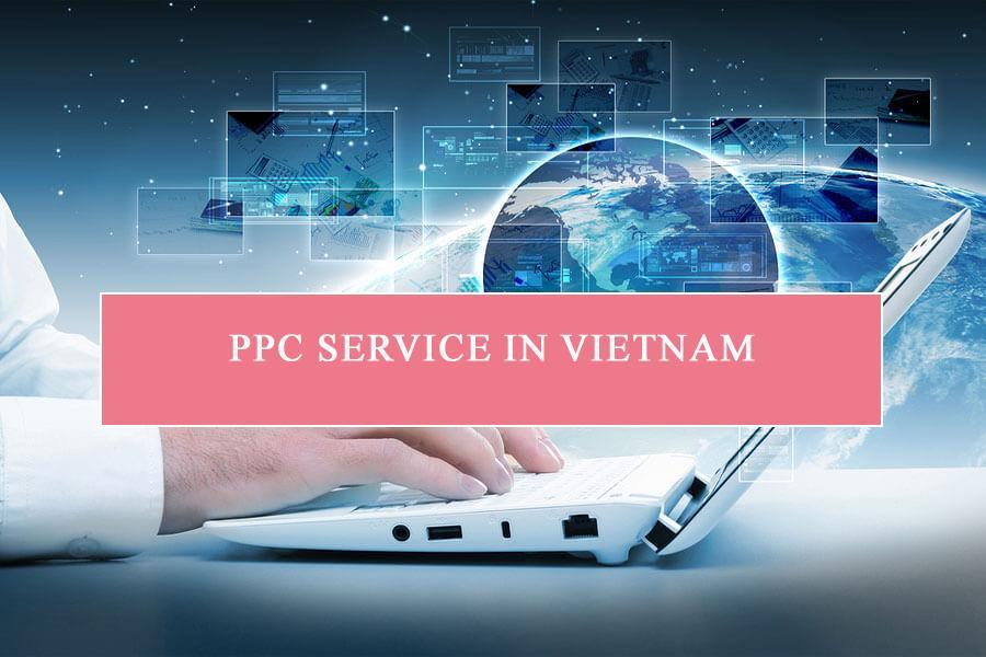 PPC service in Vietnam – công ty uy tín chất lượng nhất Việt Nam