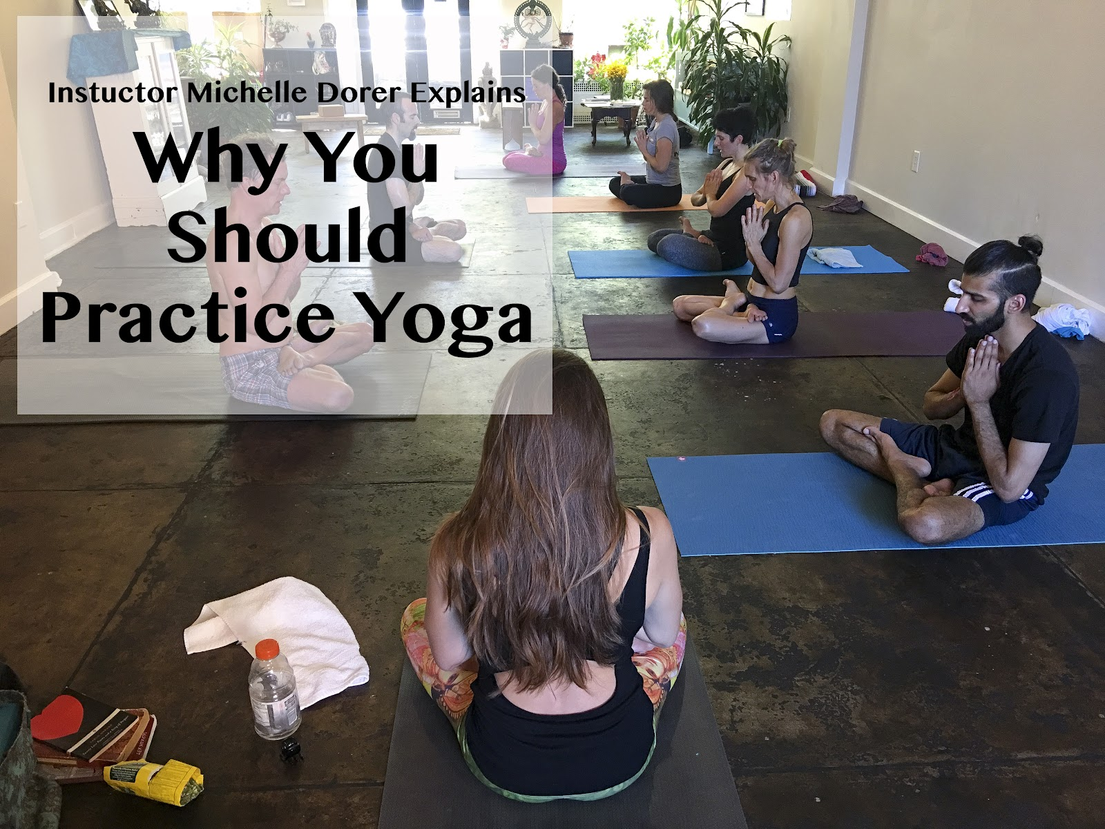 Why You Should Practice Yoga_MD.jpg