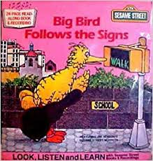 Big Bird Follows the Signs - Book and Record Set: Emily Perl Kingsley, A.  Delaney: Amazon.com: Books