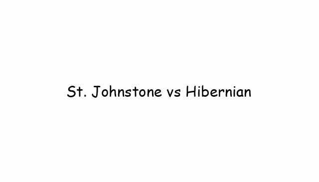 St. Johnstone vs Hibernian