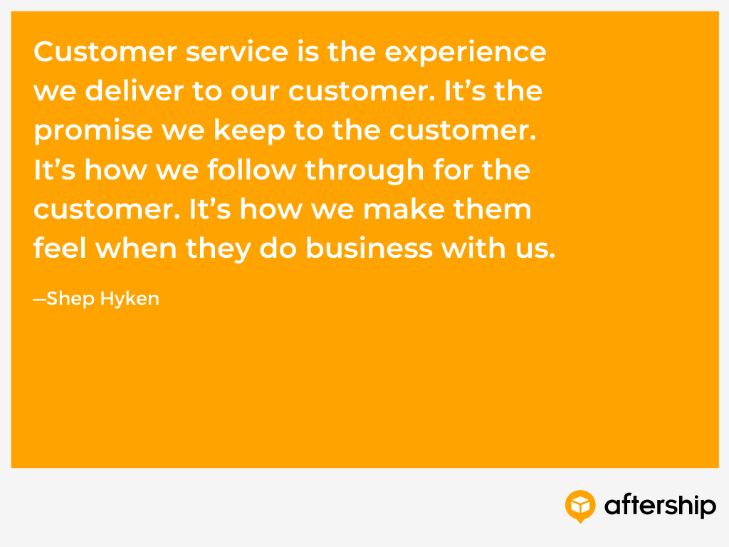 A quote from Shep Hyken explaining that customer service is how you make customers feel