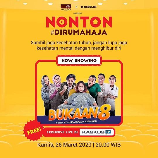 Ayo Nonton #DiRumahAja Film Bukaan 8, Live Eksklusif di Kaskus TV!