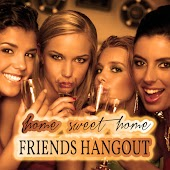 Home Sweet Home: Friends Hangout