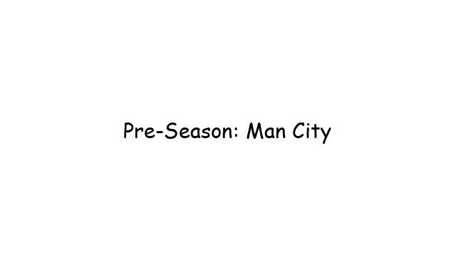 Pre-Season: Man City