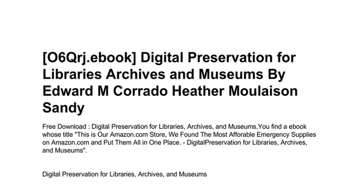 Digital Preservation For Libraries Archives And Museumsc Google