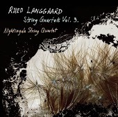 Langgaard: String Quartets, Vol. 3