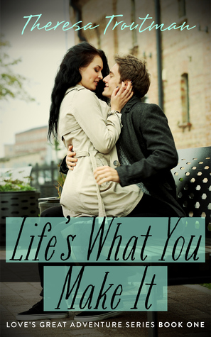 Life's What you Make it New Cover.jpg