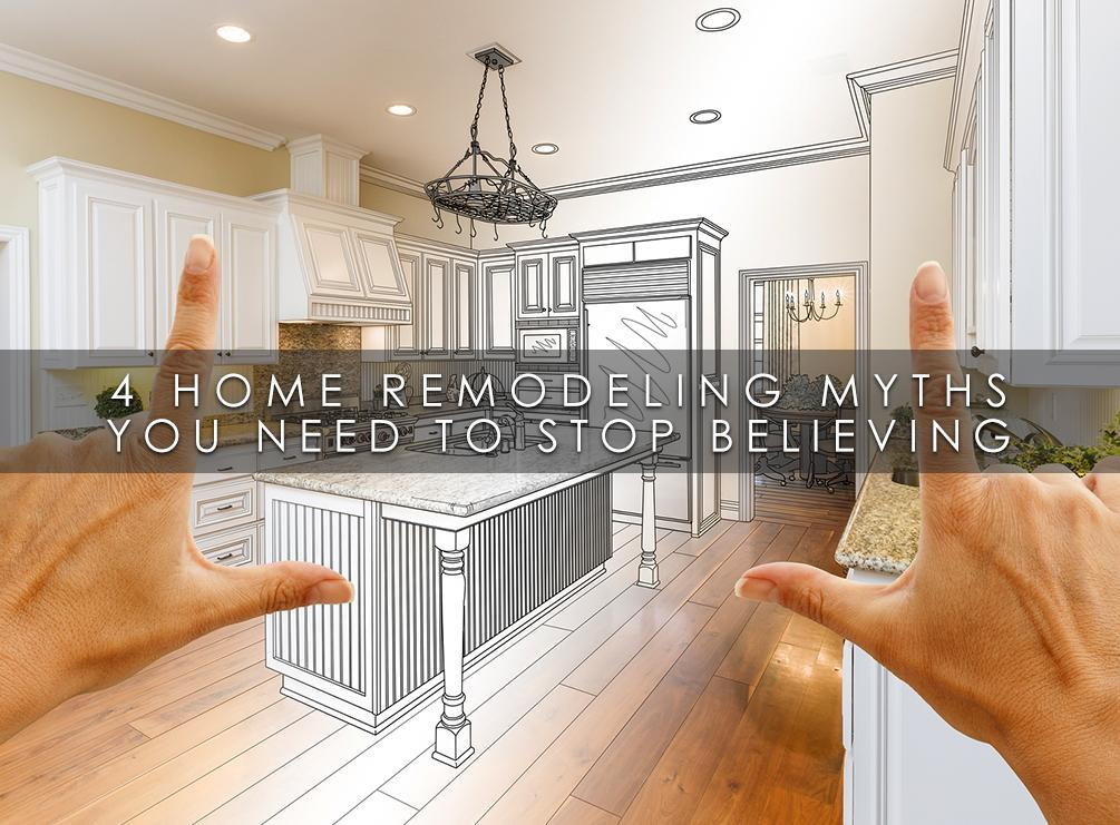 Home Remodeling Myths