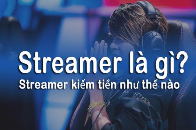 Streamer là gì? Thu nhập kiếm tiền đến từ Live streaming rao sao?
