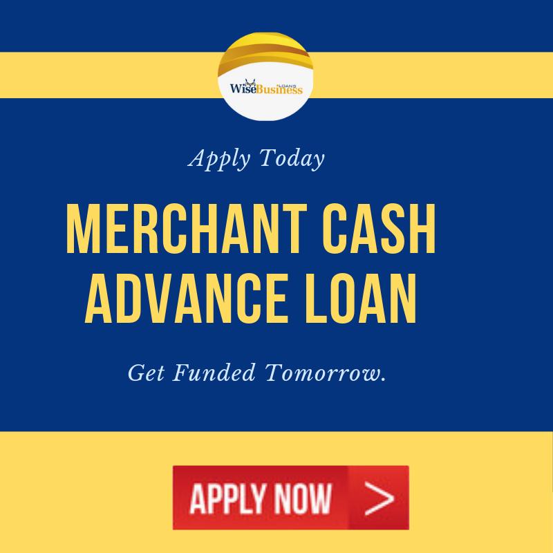 Wise Business Loans -Merchant Cash Advance