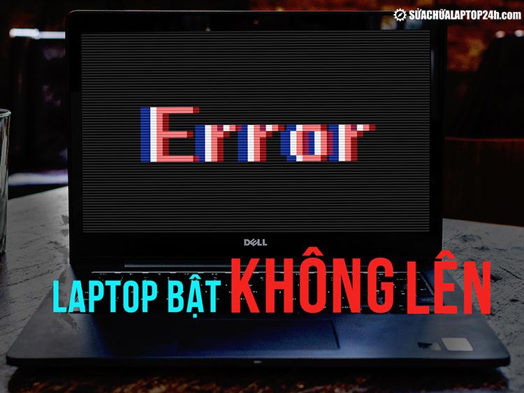 Tại sao laptop bật không lên?