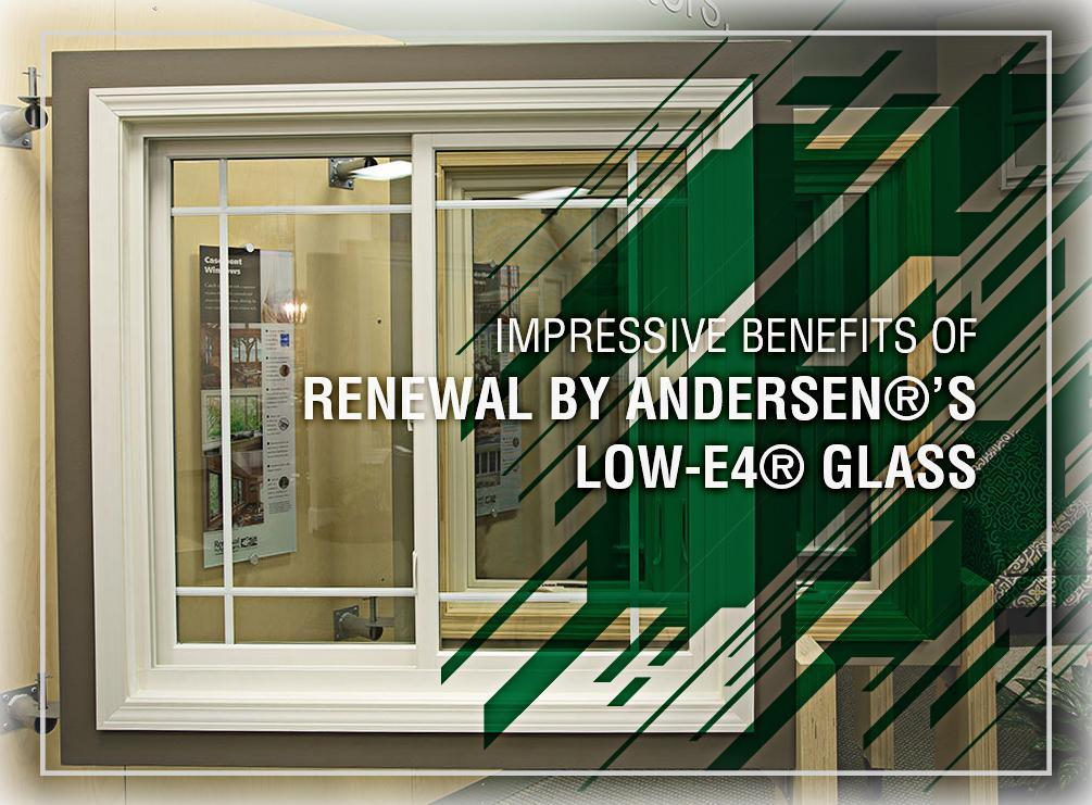 Andersen®'s Low-E4® Glass
