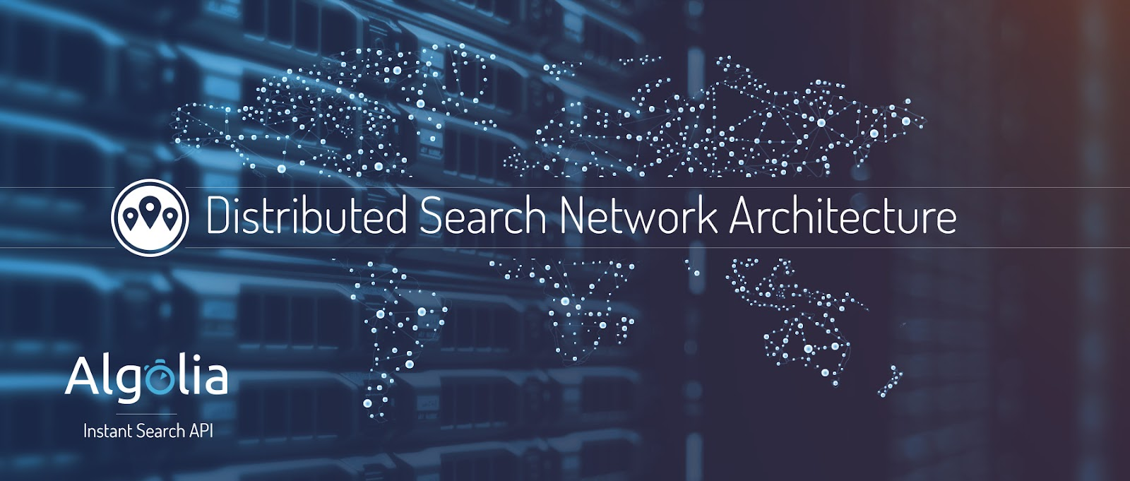 The Architecture of Algolia's Distributed Search Network