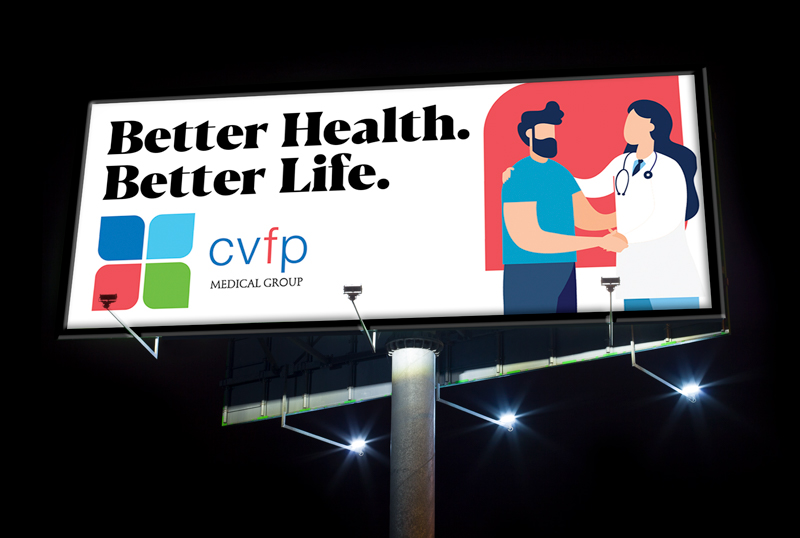 "CVFP MEdical group's billboard saying ""Better health. Better life."" with the illustration of a doctor and her patient"