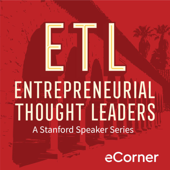 Stanford Entrepreneurial Thought Leader Series   best podcasts for creative entrepreneurs