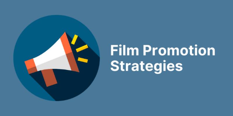 film promotion strategies