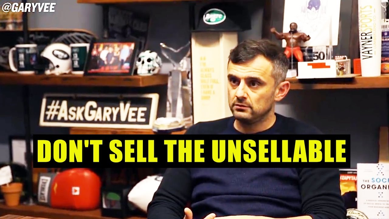 don't sell the unsellable