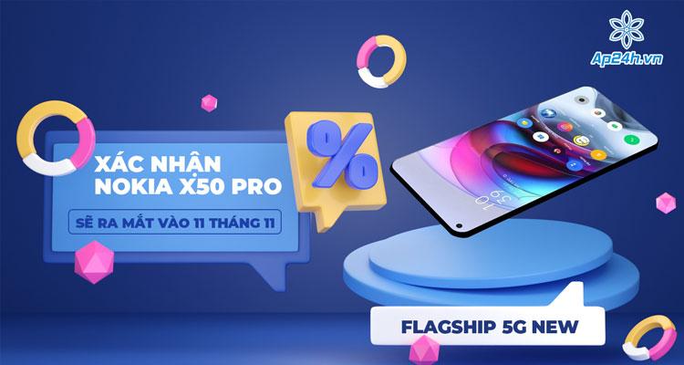 Nokia X50 Pro dự kiến sẽ ra mắt vào cuối năm