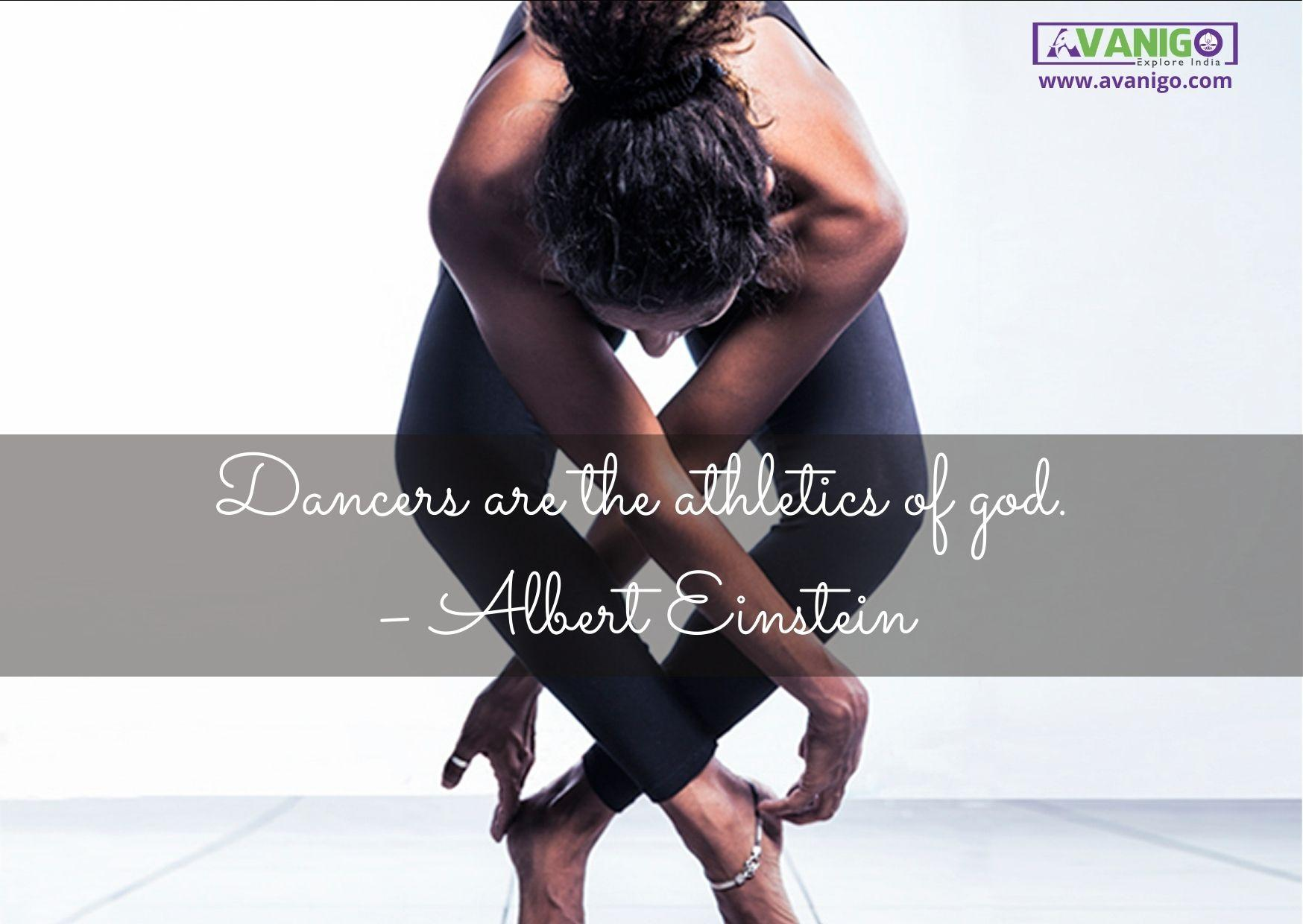 Dancers are the athletics of god.