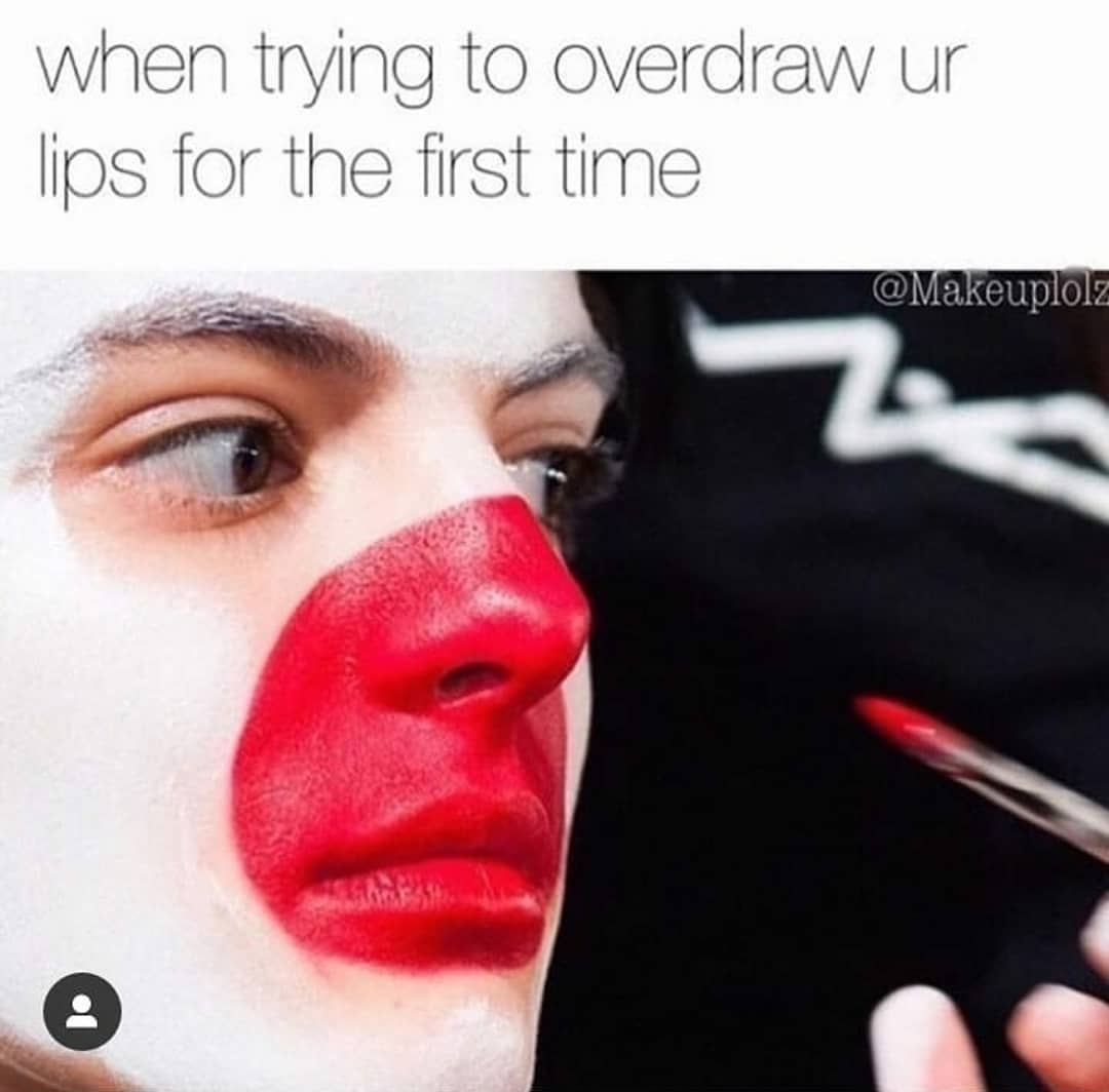 Trying to overdraw lips. Looking like a clown