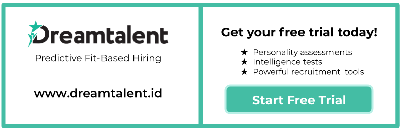 Get your free Dreamtalent trial today! Personality assessments, intelligence tests, powerful recruitment tools at www.dreamtalent.id