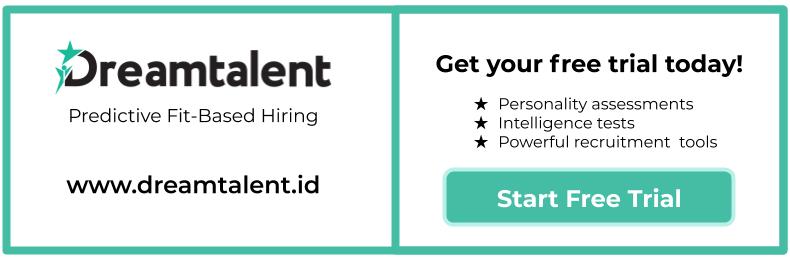 Dapatkan free trial Dreamtalent sekarang! Psikotes kepribadian, inteligensi, dan alat ukur rekrutmen lainnya di www.dreamtalent.id