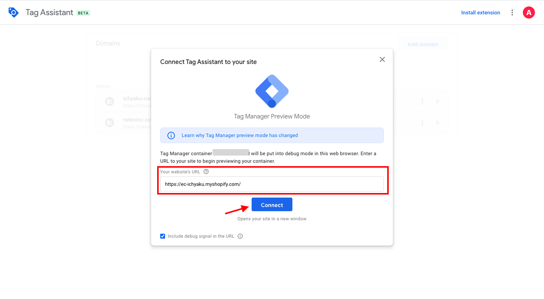 GTMのワークスペース画面右上にある「プレビュー」をクリックすると、Tag Assistantという別のツールが表示されます。画面中央の入力欄に自身のネットショップのURLを入力して「Connect」をクリックします。