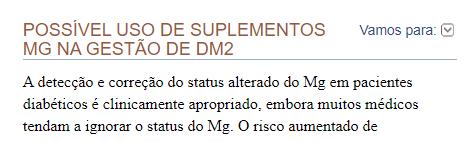 """Trecho de um estudo sobre suplementação de magnésio para diabéticos. Parafraseando: """"Possível uso de suplementos para MG na gestão de DM2. A detecção e correção do status alterado do MD em pacientes diabéticos é clinicamente apropriado, embora muitos médicos tendam a ignorar o status do Mg."""