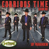 Corridos Time-Season One- Soy Parrandero