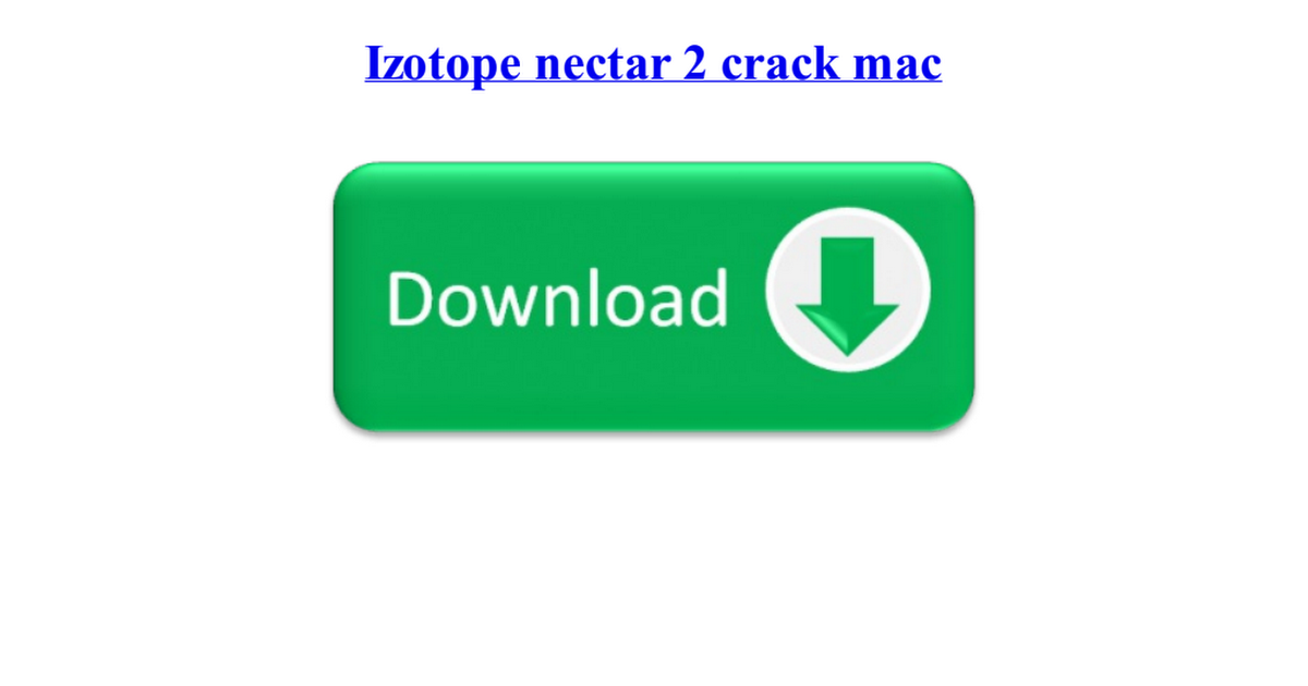 Nectar 2 crack file | For Press: iZotope Nectar 2  2019-02-23
