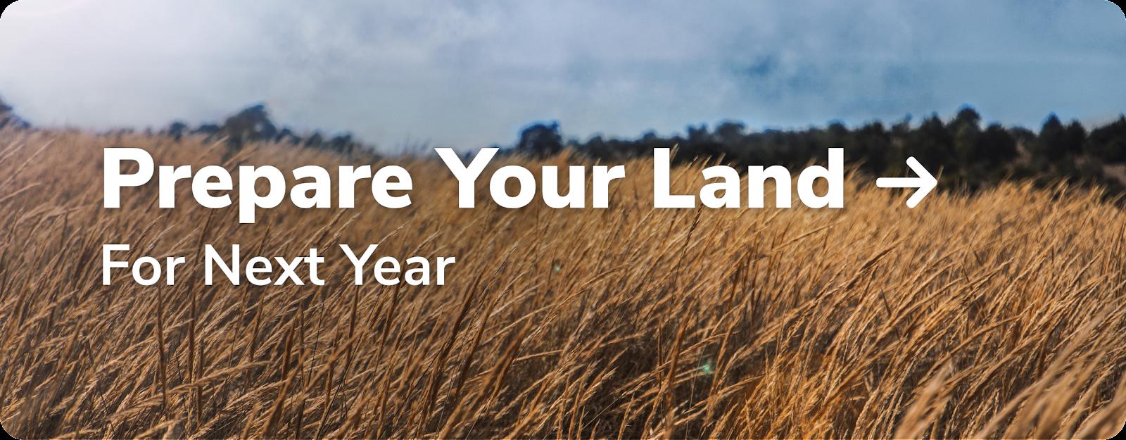 prepare your land