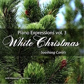Piano Expressions, Vol. 3: White Christmas (Soothing Carols)
