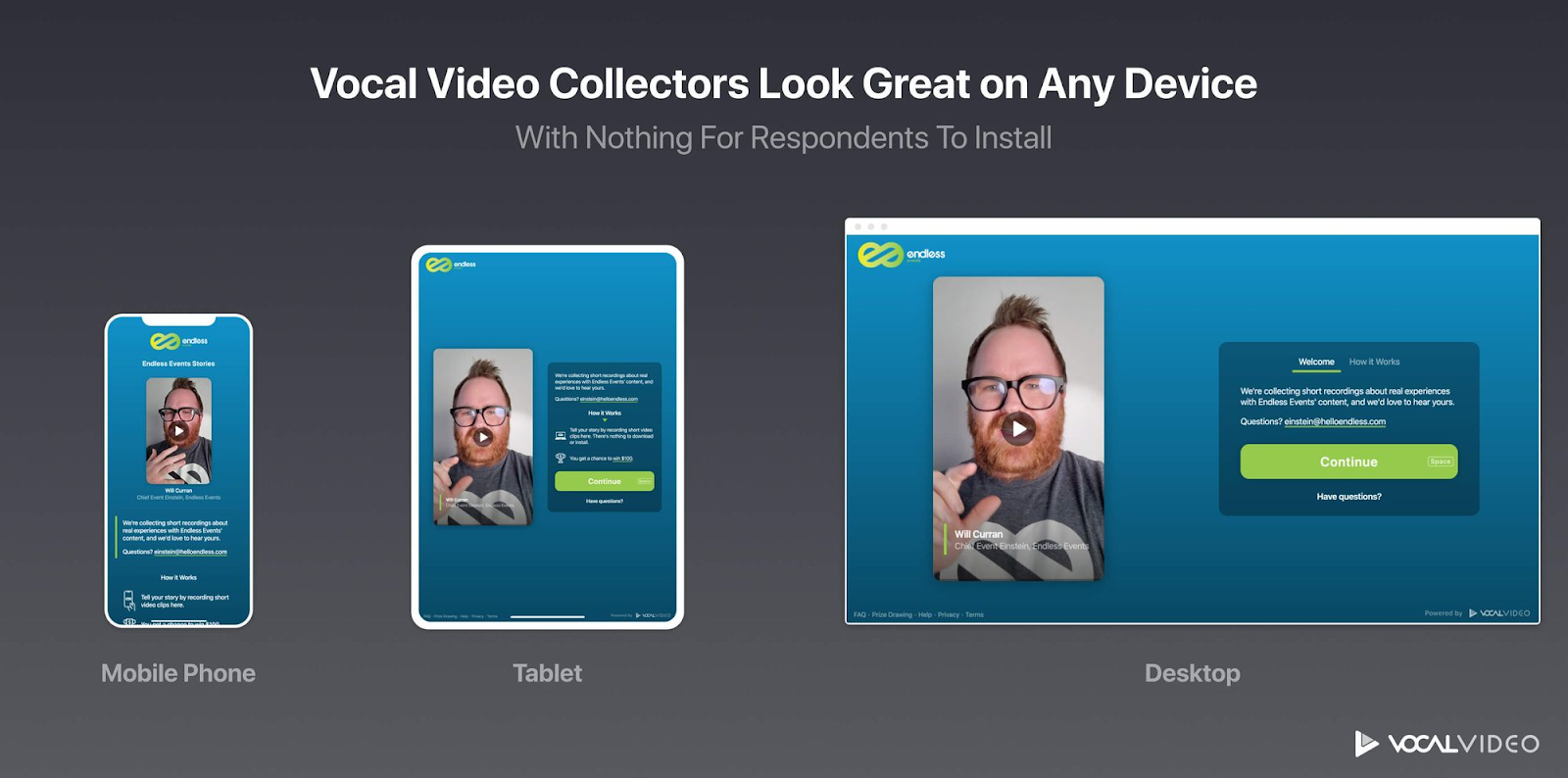 Vocal Video Collectors Look Great on Any Device: Mobile phone, tablet, or desktop.