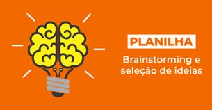 Planilha Brainstorming e seleção de ideias