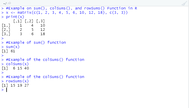 This image is an example code with output for the sum(), colSums(), and rowSums() function in R. Shows their working.