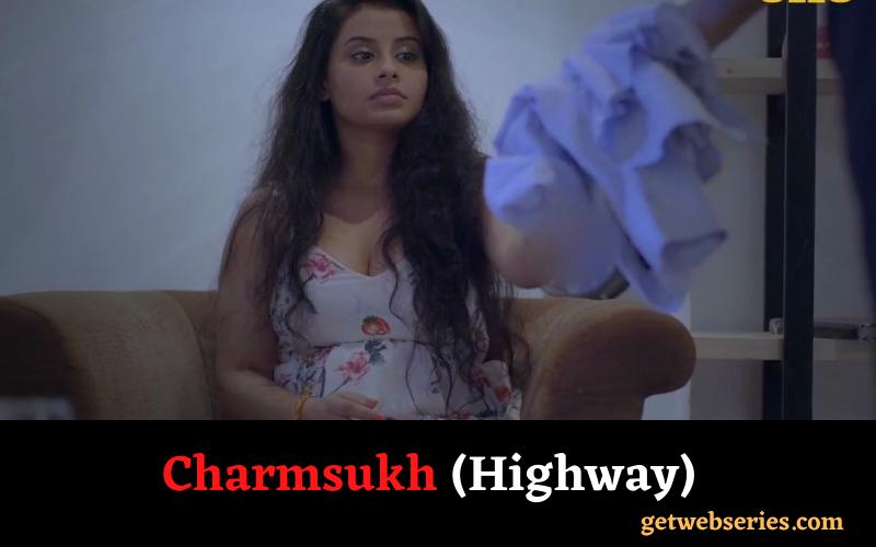 Charmsukh (Highway)