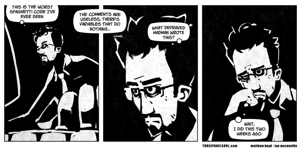 Three Panel Soul cartoon where programmer realizes the madman who wrote legacy spaghetti code was himself. Creators: Matthew Boyd and Ian McConville. URL: http://www.threepanelsoul.com/comic/on-perl