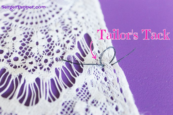 Serger Pepper - Sewing Lace like a Pro - 40+ best tips - tailor's tack