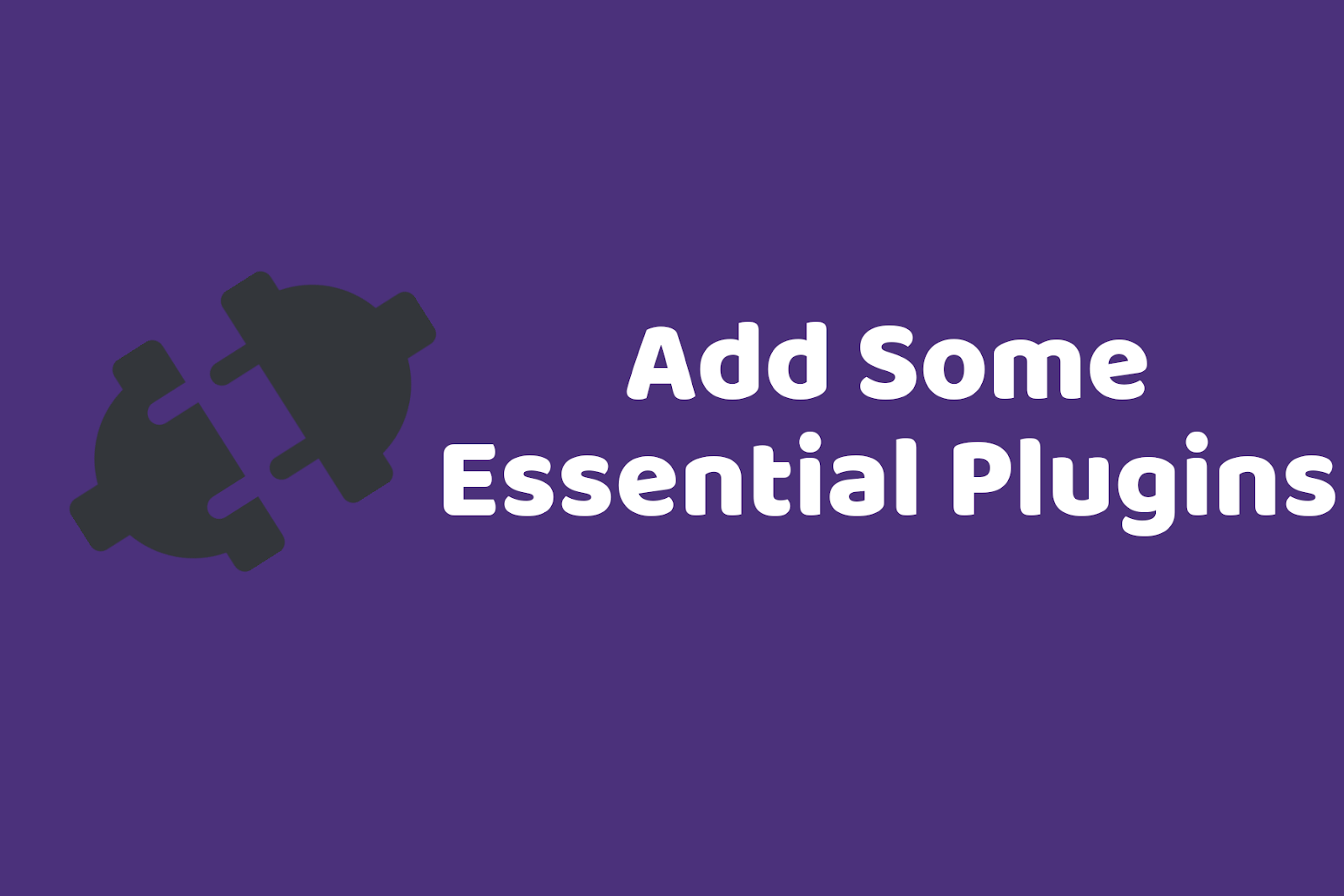 Add essential plugins