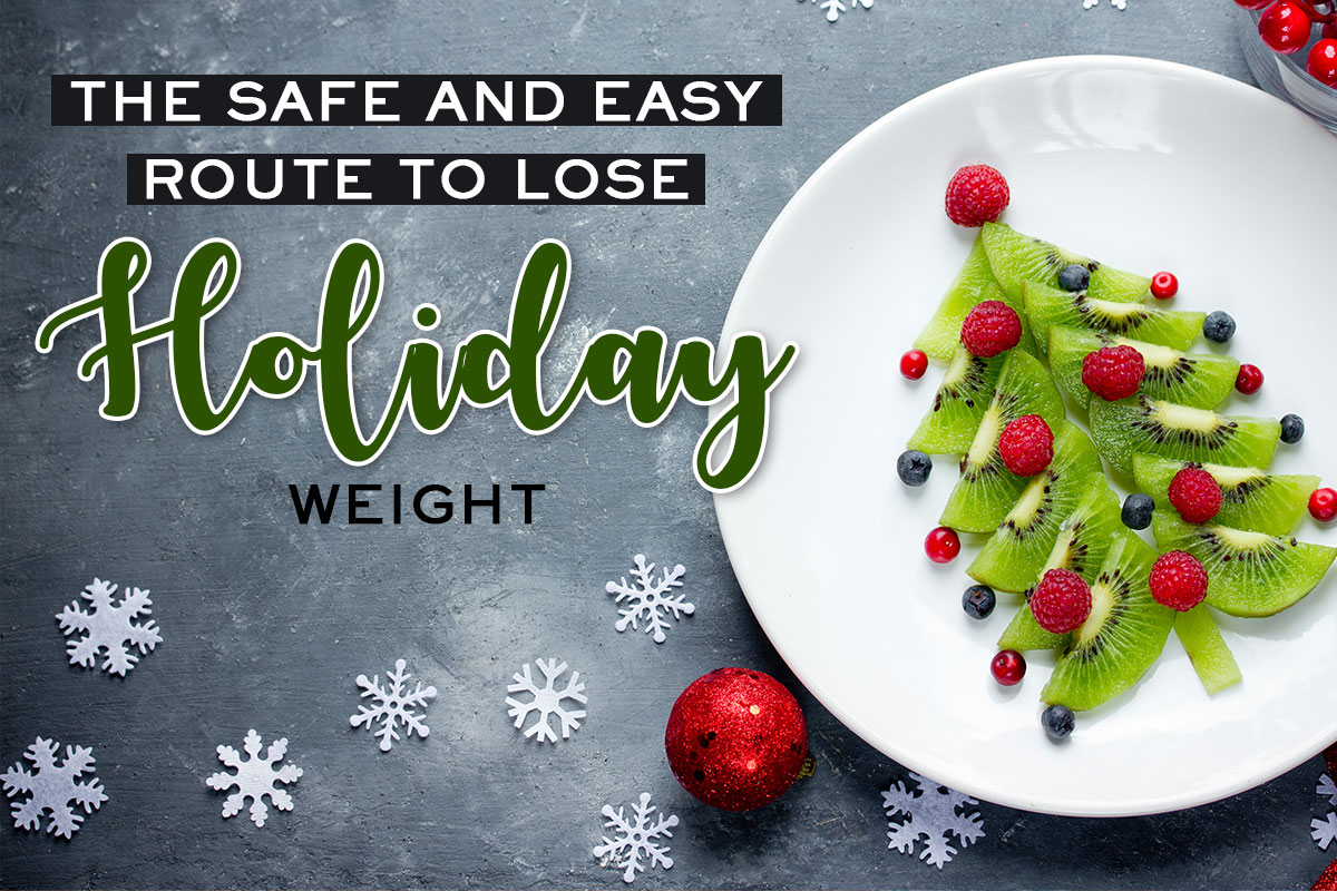 Safe and Easy Way to Lose Holiday Weight