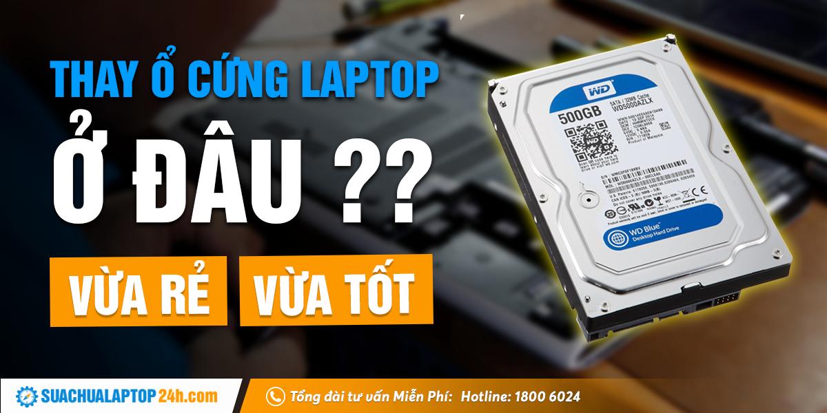 thay-o-cung-laptop-o-dau-1