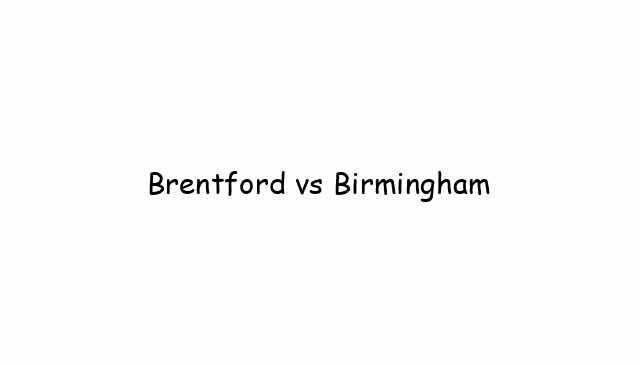 Brentford vs Birmingham