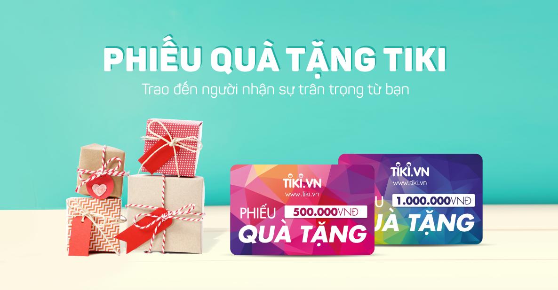 Các bạn nên mua phiếu quà tặng tiki để dành tặng người thân hay bạn bè