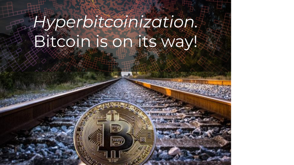 Hyperbitcoinization. Bitcoin is on its way!