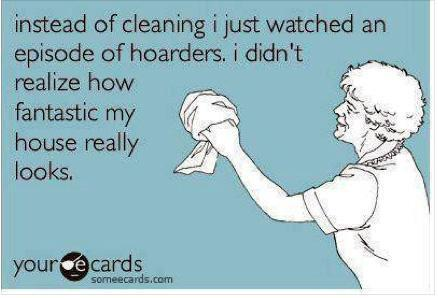, 24 Hilarious Someecards to Help you  Avoid Spring Cleaning