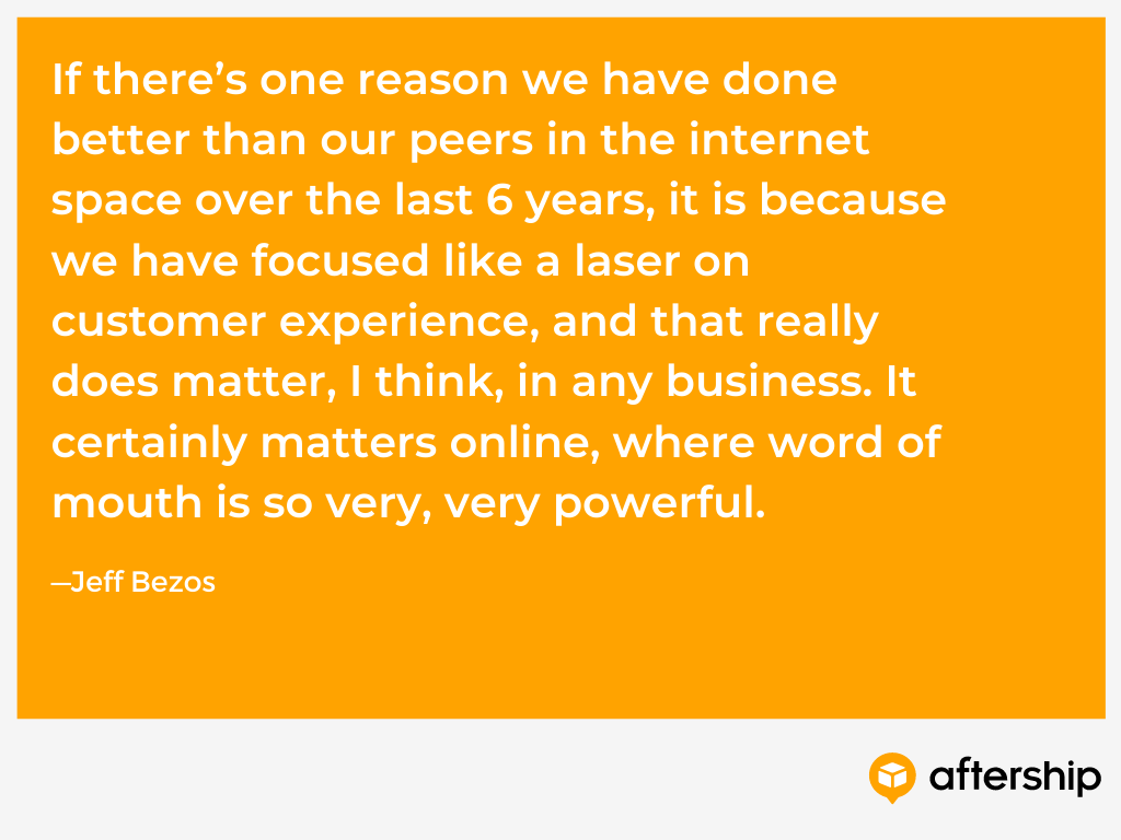 Jeff Bezos quote about how focusing on customer experience is the reason the company has done so well