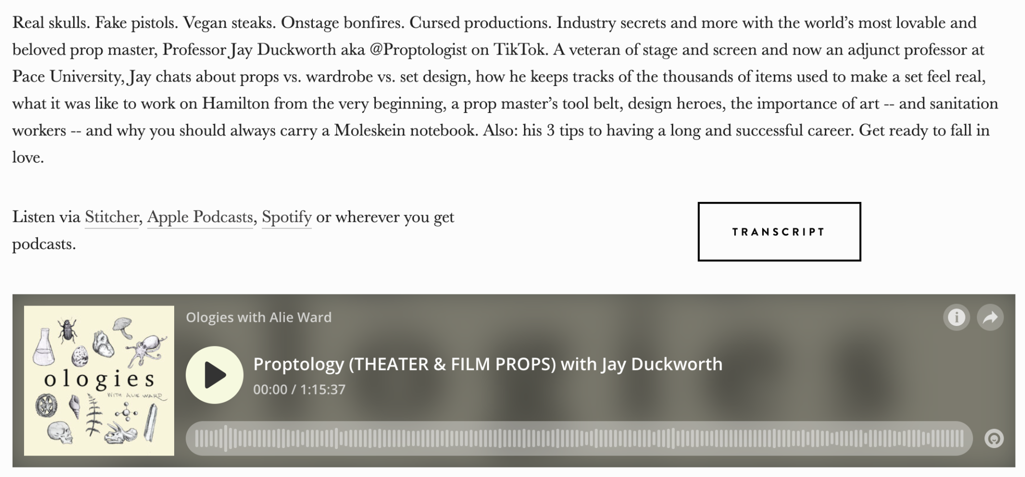 A screenshot of a post from alieward.com about the Ologies episode Proptology with Jay Duckworth. it opens with a paragraph-long episode description, followed by links to listen to the episode on Stitcher, Apple and Spotify, a link to the transcript, and ends with an embedded player featuring the episode. End ID.