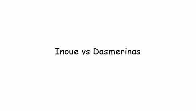 Inoue vs Dasmerinas