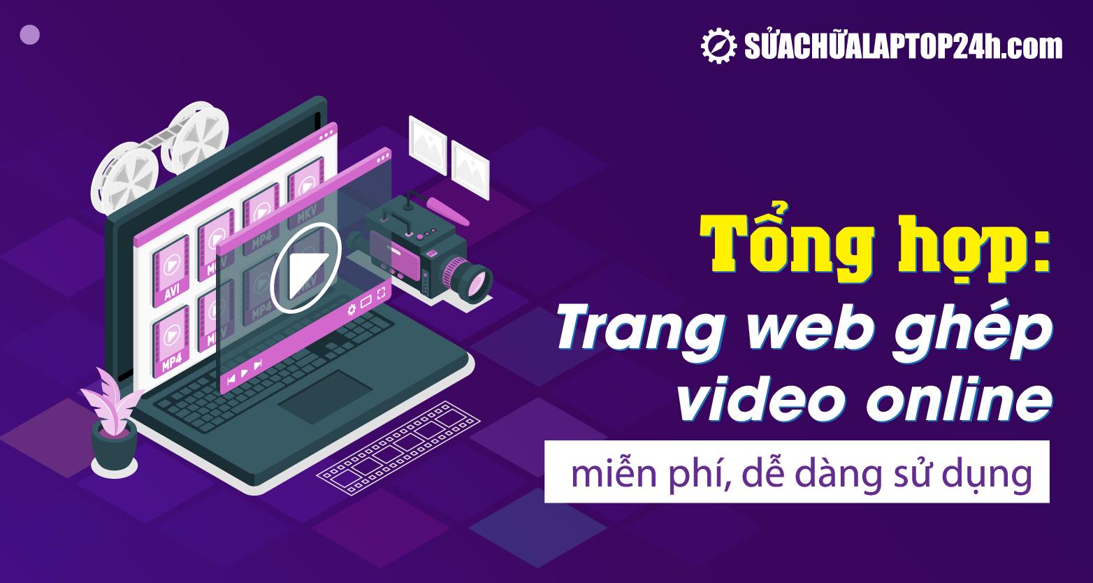 Top 5 trang web trực tuyến ghép nối video