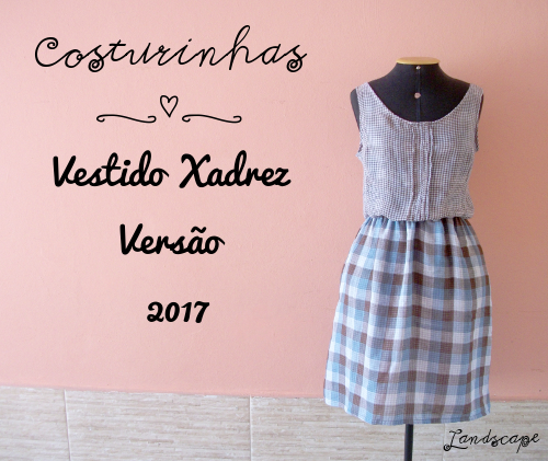 Landscape-Costurinhas-Vestido-Xadrez.JPG